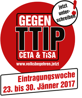 In a people-initiative Austrian people can show their discardment to TTIP, CETA and TISA