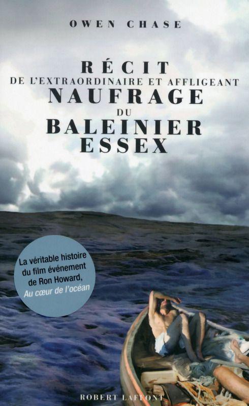 Récit de l'extraordinaire et affligeant naufrage du baleinier Essex d'Owen Chase