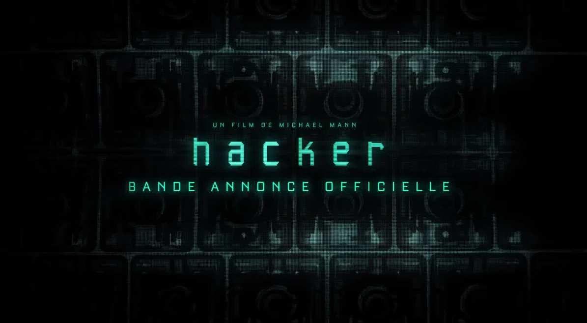 """""""HACKER"""", BANDE-ANNONCE OFFICIELLE"""
