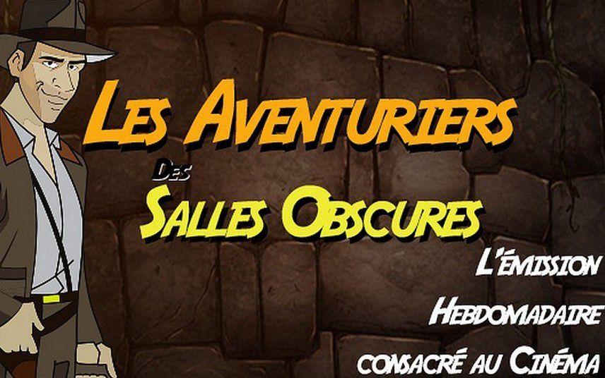 #PODCAST LES AVENTURIERS DES SALLES OBSCURES: 1ER JUIN 2019
