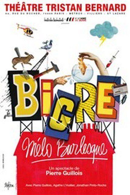BIGRE !!! au Théâtre TRISTAN-BERNARD