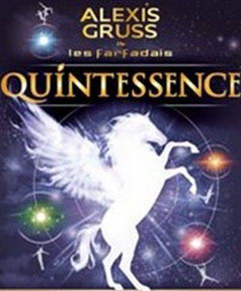 QUINTESSENCE 43ème Spectacle du CIRQUE ALEXIS GRÜSS
