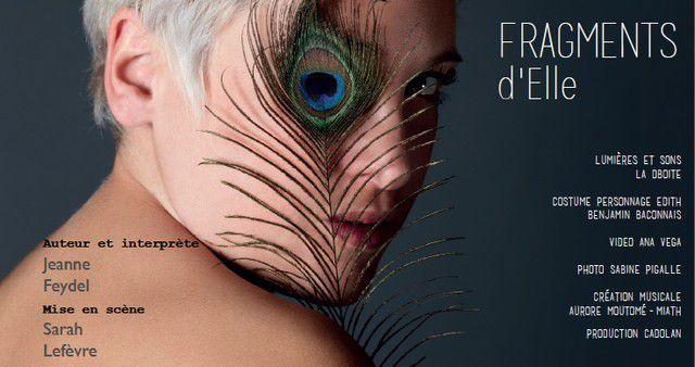 FRAGMENTS D'ELLE de et avec Jeanne FEYDEL