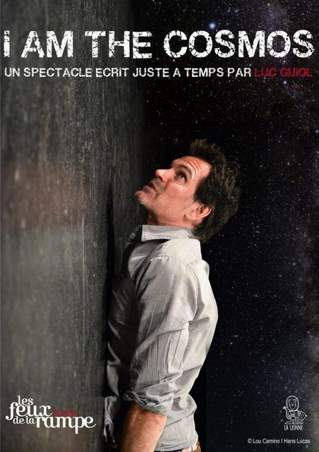 I AM THE COSMOS (Je suis le cosmos) de et par Luc GUIOL