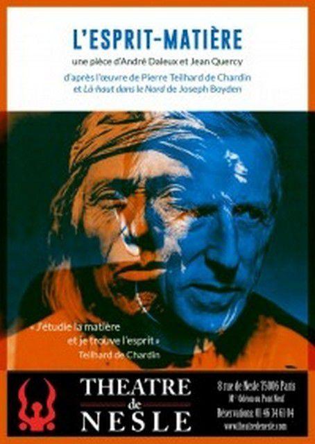 L'ESPRIT-MATIERE, une pièce de André Daleux et de Jean Quercy.