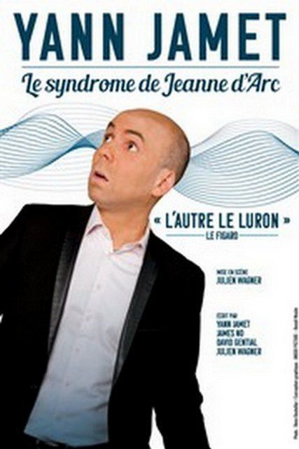 LE SYNDROME DE JEANNE d'ARC avec Yann JAMET
