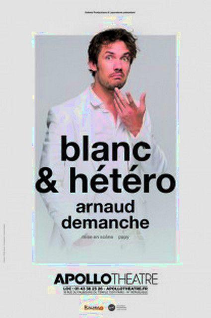 BLANC & HETERO de et avec Arnaud DEMANCHE