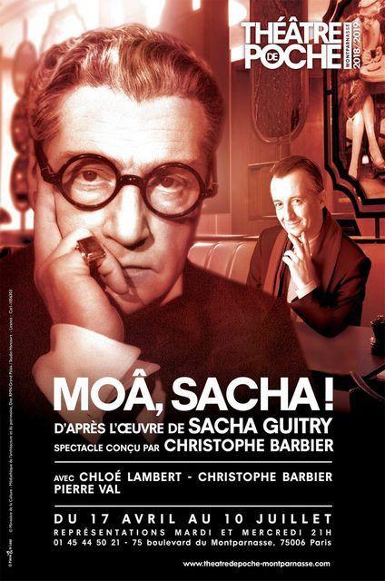 MOÂ SACHA! de et avec Christophe BARBIER au Poche-Montparnasse
