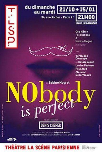 NObody is perfect au Théâtre La Scène Parisienne