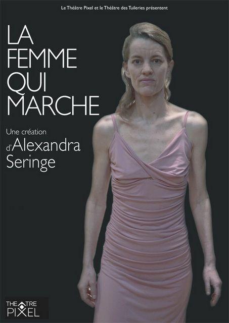 LA FEMME QUI MARCHE de Alexandra SERINGE