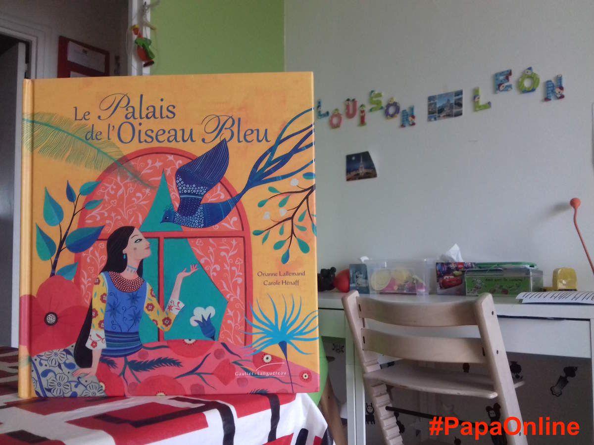 """[Papathèque] Lecture : """"Le Palais de l'Oiseau Bleu"""" (éditions Gautier-Languereau)"""