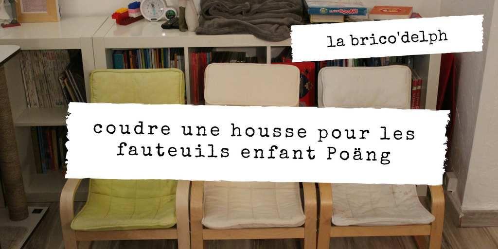 [Brico'Delph] Une housse pour le fauteuil enfant Poäng