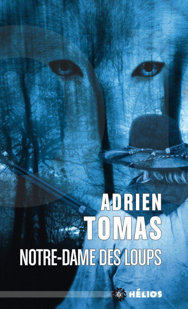 Thomas Adrien: Notre Dame des loups
