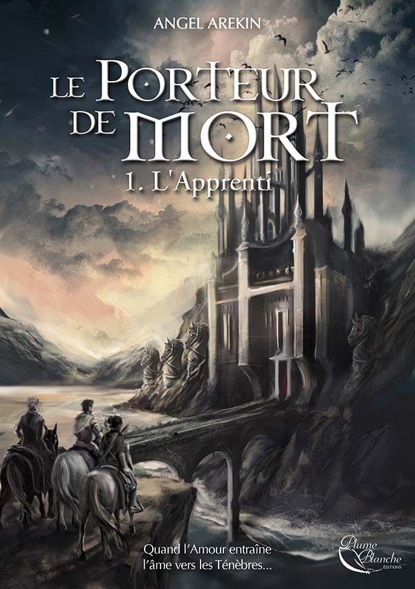 Arekin Angel: L'apprenti (Le porteur de mort tome 1)