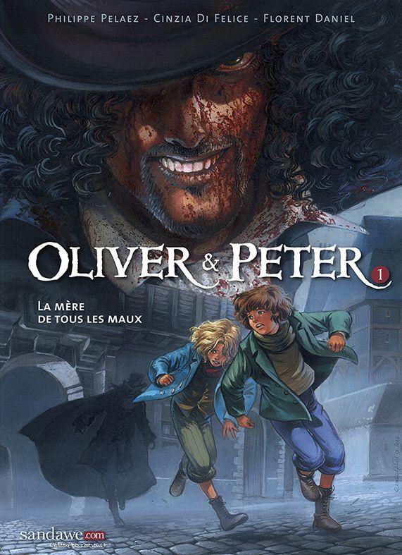 313 - Oliver et Peter - tome 1 : La mère de tous les maux