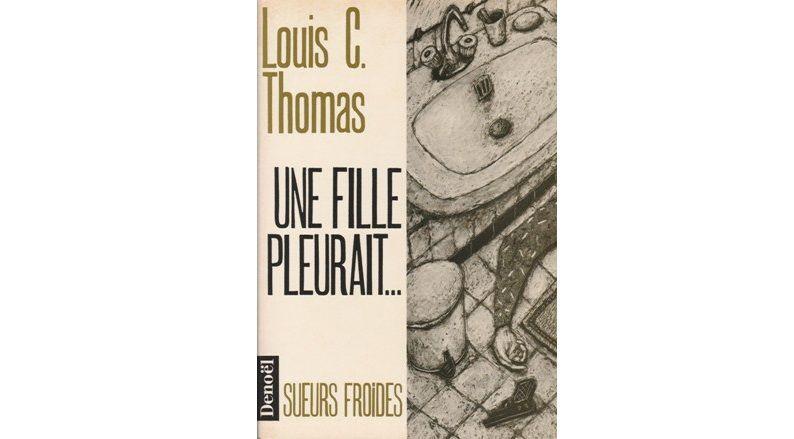 Louis C. THOMAS. Une fille pleurait...