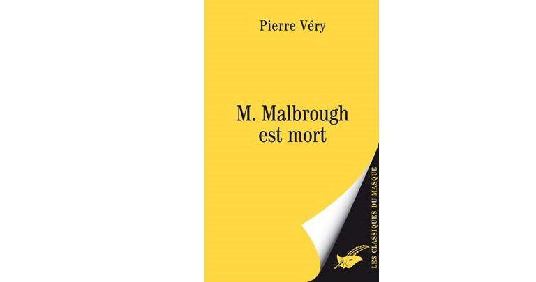 Pierre VERY : M. Malbrough est mort.