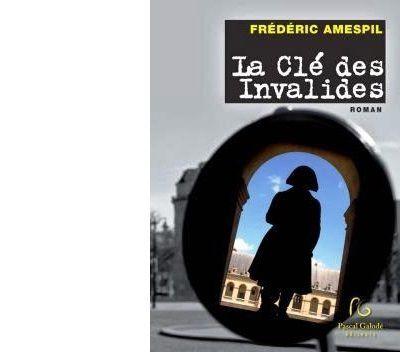 Frédéric AMESPIL : La Clé des Invalides.