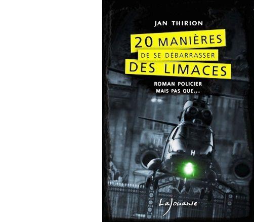 Jan THIRION : 20 manières de se débarrasser des limaces.