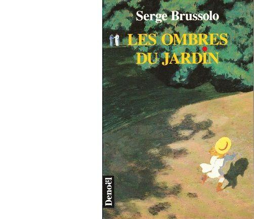 Serge BRUSSOLO : Les Ombres du jardin.