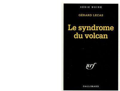 Gérard LECAS : Le syndrome du volcan.