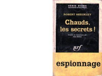 Robert SHECKLEY : Chauds, les secrets !