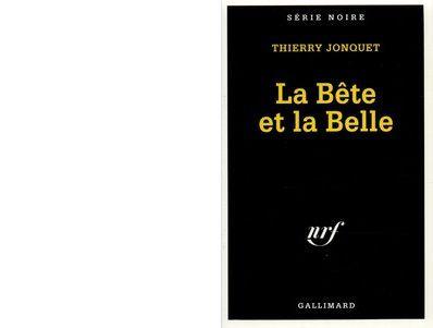 Thierry JONQUET : La bête et la belle.