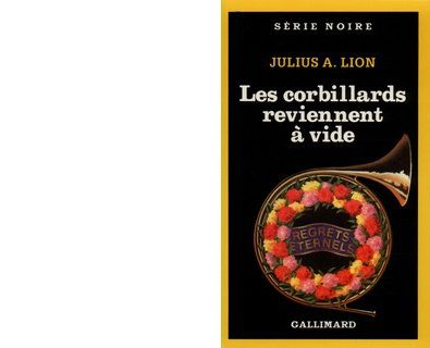 Julius A. LION : Les corbillards reviennent à vide.