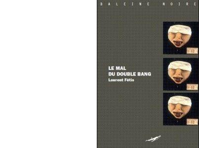 Laurent FETIS : Le mal du double-bang.
