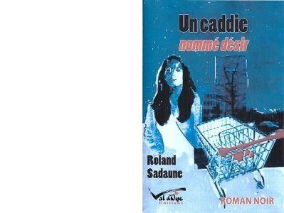 Roland SADAUNE : Un caddie nommé Désir.