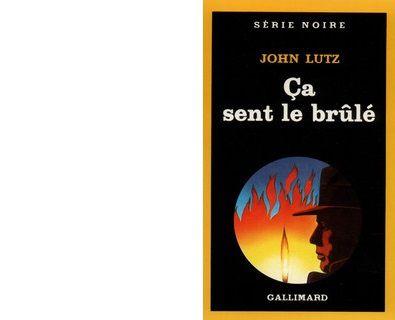 John LUTZ : ça sent le brûlé