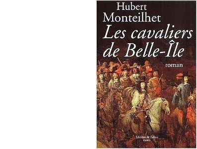 Hubert MONTEILHET : Les cavaliers de Belle-Île.