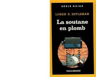 Loren D. ESTLEMAN : La soutane en plomb