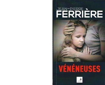 Jean-Pierre FERRIERE : Vénéneuses.