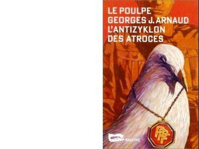 Georges-Jean ARNAUD : L'antizyklon des atroces.
