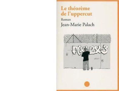 Jean-Marie PALACH : Le théorème de l'uppercut.