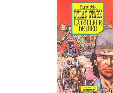 Pierre PELOT : La couleur de Dieu.