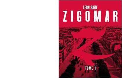 Léon SAZIE : Zigomar. Tome 1.