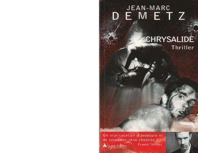 Jean-Marc DEMETZ : Chrysalide.