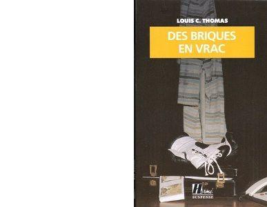 Louis C. THOMAS : Des briques en vrac.