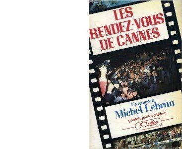 Michel LEBRUN : Les rendez-vous de Cannes.