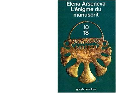 Elena ARSENEVA : L'énigme du manuscrit.
