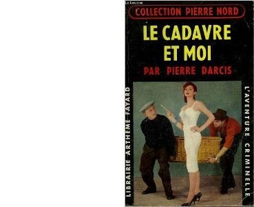 Le cadavre et moi Collection l'Aventure criminelle N°72. 1960.