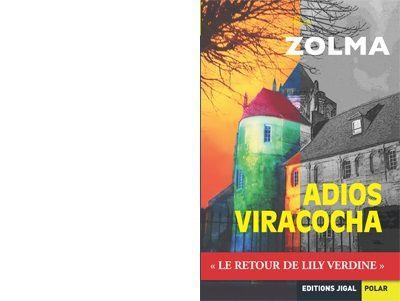 ZOLMA : Adios Viracocha.
