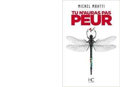 Michel MOATTI : Tu n'auras pas peur.