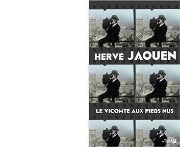 Hervé JAOUEN : Le vicomte aux pieds nus.
