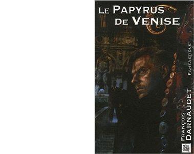 François DARNAUDET : Le papyrus de Venise.
