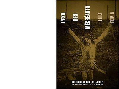 Tito TOPIN : L'exil des mécréants.