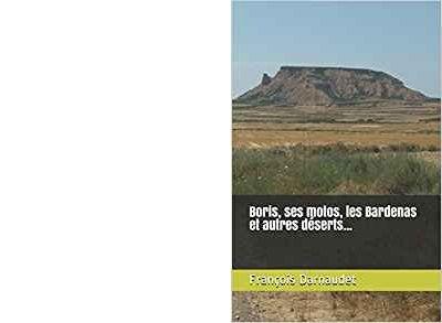 François DARNAUDET : Boris, ses motos, les Bardenas et autres déserts....