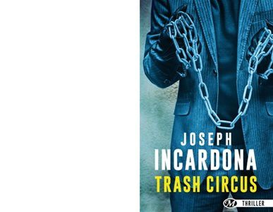 Joseph INCARDONA : Trash Circus
